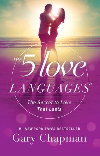 The 5 Love Languages - Gary Chapman - Gary Chapman