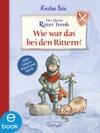 Der Kleine Ritter Trenk Wie War Das Bei Den Rittern