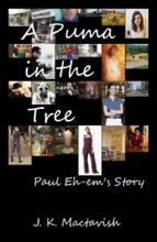 A Puma In The Tree: Paul Eh-em's Story