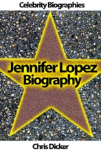 Jennifer Lopez Biography: What She Does Not Want You to Know?
