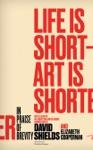 Life Is Short Art Is Shorter