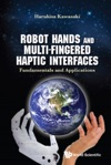 Robot Hands And Multi-fingered Haptic Interfaces Fundamentals And Applications