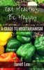 Eat Healthy, Be Happy: A Guide to Vegetarianism