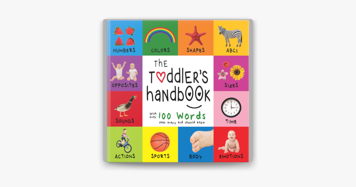 The Toddler's Handbook: Numbers, Colors, Shapes, Sizes, ABC Animals, Opposites, and Sounds, with over 100 Words that every Kid should Know - Dayna Martin & A.R. Roumanis