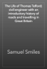 Samuel Smiles - The Life of Thomas Telford; civil engineer with an introductory history of roads and travelling in Great Britain artwork