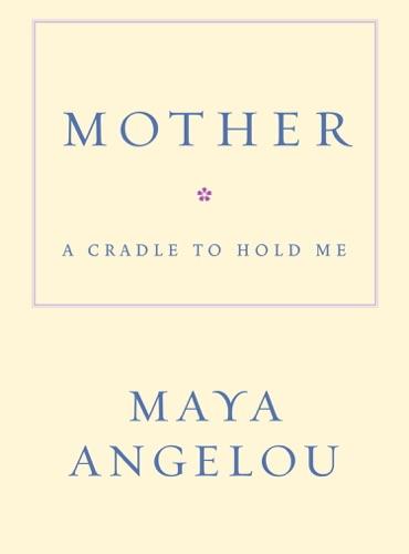 Maya Angelou - Mother