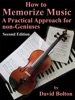 How to Memorize Music –A Practical Approach for Non-Geniuses