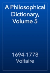 A Philosophical Dictionary, Volume 5