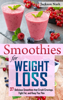 Jackson Nash - Smoothies for Weight Loss: 37 Delicious Smoothies That Crush Cravings, Fight Fat, And Keep You Thin artwork