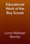 Educational Work Of The Boy Scouts