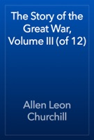 The Story of the Great War, Volume III (of 12)