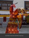 We Are Bhutan