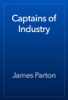 James Parton - Captains of Industry artwork
