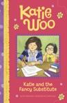 Katie Woo Katie And The Fancy Substitute