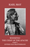Winnetou The Chief Of The Apache Part I Enters Old Shatterhand