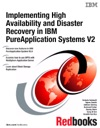 Implementing High Availability And Disaster Recovery In IBM PureApplication Systems V2