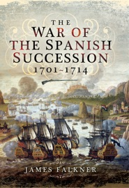 The War Of The Spanish Succession 1701 1714