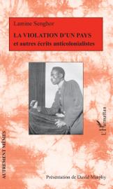 La violation d'un pays et autres écrits anticolonialistes