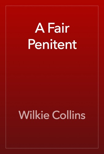 Wilkie Collins - A Fair Penitent