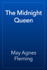 May Agnes Fleming - The Midnight Queen artwork