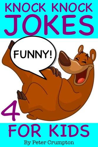 Knock Knock Jokes for Kids - Peter Crumpton - Peter Crumpton