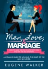 Men Love  Marriage How To Make Him Fall In Love With You And Pop The Big Question