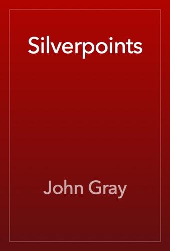 John Gray - Silverpoints