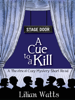 Lilian Watts - Stage Door: A Cue to a Kill (A Theatrical Cozy Mystery Short Read) artwork