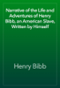 Henry Bibb - Narrative of the Life and Adventures of Henry Bibb, an American Slave, Written by Himself artwork