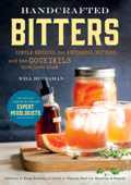 Handcrafted Bitters: Simple Recipes for Artisanal Bitters and the Cocktails that Love Them Book Cover