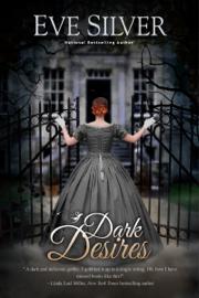 Dark Desires - Eve Silver book summary
