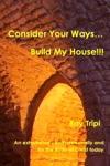 Consider Your WaysBuild My House
