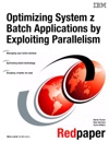 Optimizing System Z Batch Applications By Exploiting Parallelism