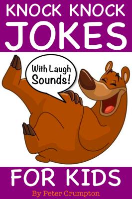 Knock Knock Jokes For Kids - Peter Crumpton book
