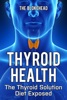 Thyroid Health: The Thyroid Solution Diet Exposed