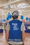 The Walmart Cashier