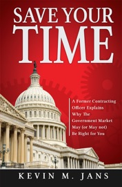Save Your Time A Former Contracting Officer Explains Why The Government Market May Or May Not Be Right For You