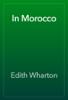 Edith Wharton - In Morocco  artwork