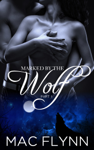 Marked by the Wolf #1 (Werewolf Shifter Romance)