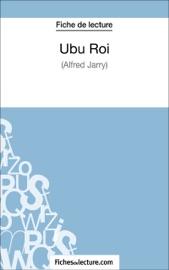 UBU ROI DALFRED JARRY (FICHE DE LECTURE)