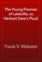 The Young Firemen of Lakeville; or, Herbert Dare's Pluck