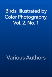 BIRDS, ILLUSTRATED BY COLOR PHOTOGRAPHY, VOL. 2, NO. 1