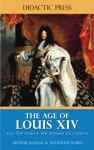 The Age Of Louis XIV - And The War Of The Spanish Succession