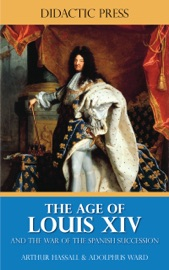 The Age Of Louis Xiv And The War Of The Spanish Succession