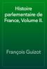 François Guizot - Histoire parlementaire de France, Volume II. artwork