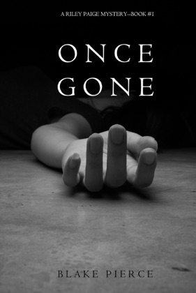 Once Gone (a Riley Paige Mystery—Book 1) book cover