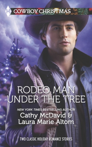 Cathy McDavid & Laura Marie Altom - Rodeo Man Under the Tree