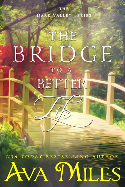 The Bridge to a Better Life - Ava Miles book cover