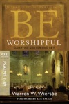 Be Worshipful Psalms 1-89