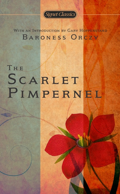 The Scarlet Pimpernel By Baroness Orczy Gary Happenstand On